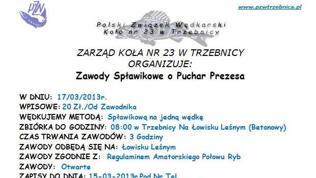 17 marca 2013 roku rozpoczną się zawody w PZW Trzebnica o Puchar Prezesa.