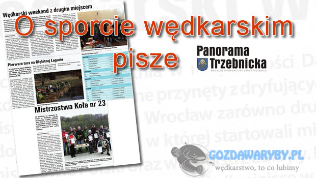 O sporcie wędkarskim pisze Panorama Trzebnicka 7 (30) 2013